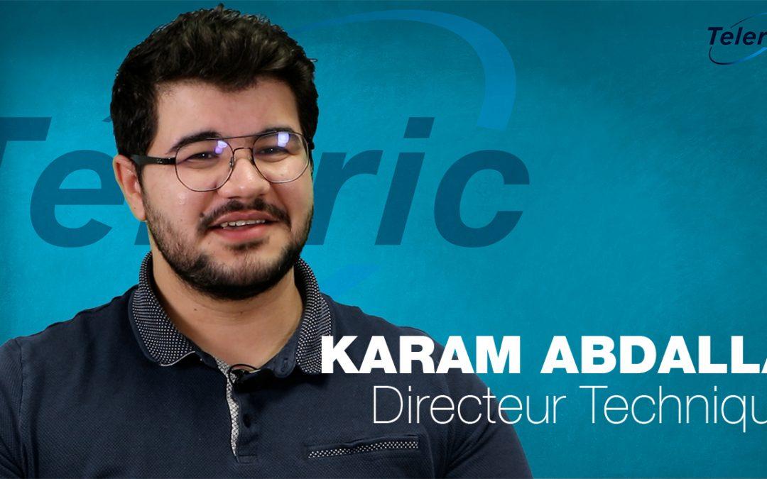 Portrait : Karam Abdalla – Directeur Technique chez Teleric