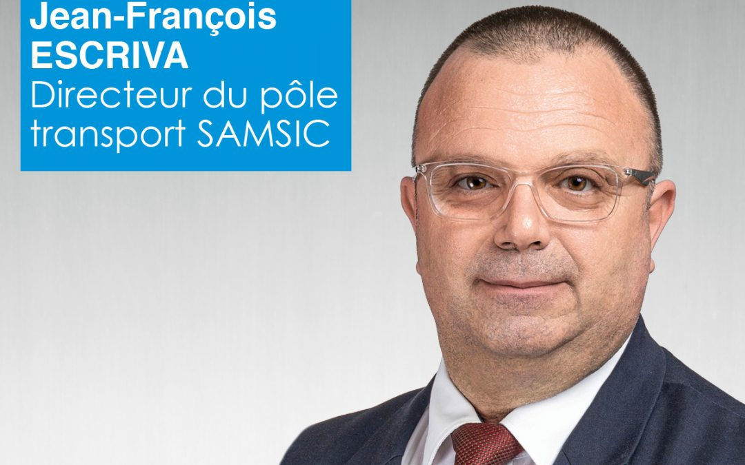 TÉMOIGNAGE CLIENT : Jean-François ESCRIVA Directeur du pôle transport SAMSIC